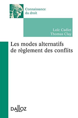 Les modes alternatifs de rglement des conflits - 1re dition: Connaissance du droit