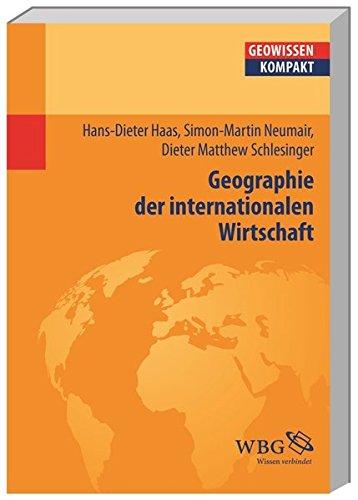Geographie der internationalen Wirtschaft (Geowissenschaften kompakt)