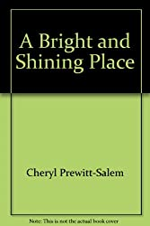 A Bright and Shining Place