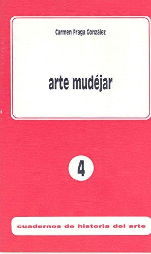 Arte mudéjar (Cuadernos de Historia del Arte)