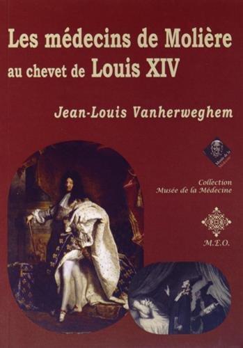 Les médecins de Molière au chevet de Louis XIV