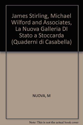 James Stirling, Michael Wilford and Associates, La Nuova Galleria DI Stato a Stoccarda (Quaderni di Casabella)