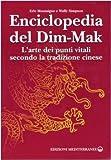 Image de Enciclopedia del Dim-Mak. L'arte dei punti vitali secondo la tradizione cinese