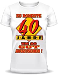 Geburtstags Fun Tshirt Es dauerte 40 Jahre um so gut auszusehen! Farbe weiß