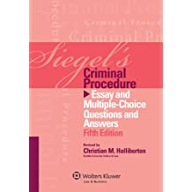 Siegel's Criminal Procedure: Essay and Multiple-Choice Questions and Answers, Fifth Edition