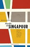 Nouvelles de Singapour: Recueil (Miniatures t. 8)
