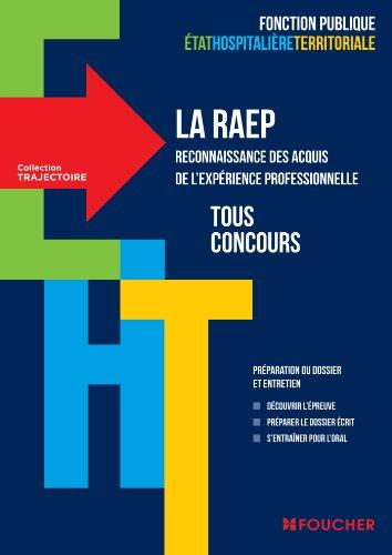 Trajectoire La RAEP reconnaissance des acquis de l'experience professionnelle Tous concours