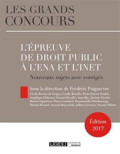 L'épreuve de droit public à l'ENA et l'INET. Nouveaux sujets avec corrigés par Frédéric Puigserver