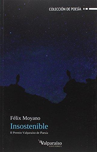 Insostenible (Colección de poesía) por Félix Moyano Casiano