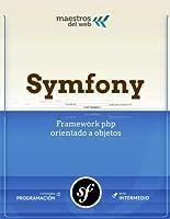 Symfony es un framework PHP basado en la arquitectura MVC (Model-View-Controller). En ésta guía aprenderás desde su instalación hasta la seguridad de acceso al usuario, el contenido se desarrolla en 14 capítulos: 1. Capítulo introductorio2. El proyec...