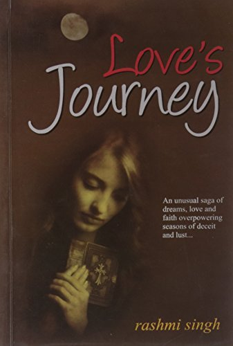 Love's Journey [Paperback] [Jan 01, 2011] Rashmi Singh