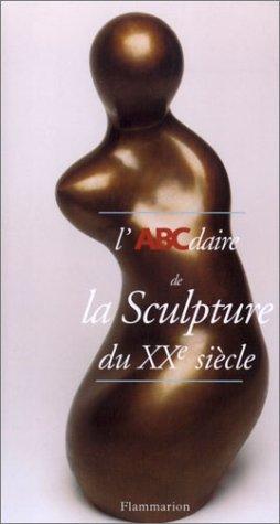 L'ABCdaire de la sculpture du XXe siècle par Caroline Cros