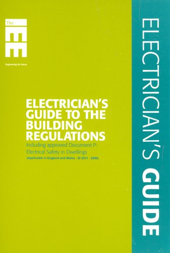 Electrician's Guide to the Building Regulations (Approved Document P, Electrical Safety in Dwellings)