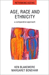 Age, Race and Ethnicity: A Comparative Approach (Rethinking Ageing)
