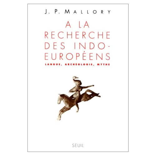 A la recherche des indo-européens. Langue, archéologie, mythe