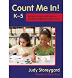 [(Count Me in! K-5: Including Learners with Special Needs in Mathematics Classrooms)] [Author: Judy Storeygard] published on (September, 2014)