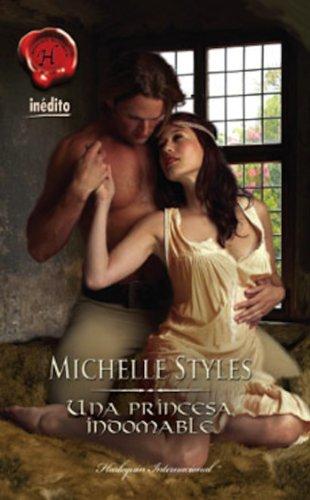 Una princesa indomable (Harlequin Internacional) por MICHELLE STYLES