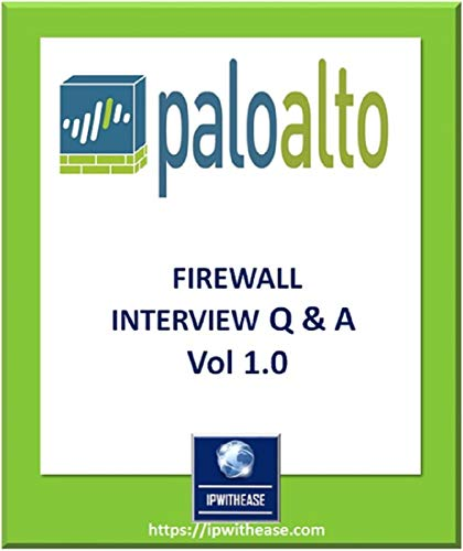 Palo Alto Firewall Interview Questions & Answers (English Edition)