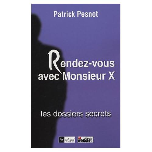 Rendez-vous avec Monsieur X : Les dossiers secrets