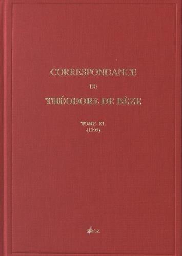 Correspondance de Théodore de Bèze : Tome 40 (1599)