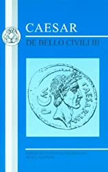 Caesar: de Bello Civili III: Bk. 3 (Latin Texts)