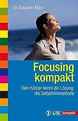 Focusing kompakt: Dein Körper kennt die Lösung: die Selbsthilfemethode (vak kompakt)