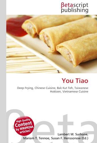 You Tiao: Deep Frying, Chinese Cuisine, Bak Kut Teh, Taiwanese Hokkien, Vietnamese Cuisine por Lambert M Surhone