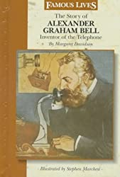 The Story of Alexander Graham Bell: Inventor of the Telephone (Famous Lives (Gareth Stevens Hardcover)) by Margaret Davidson (1997-09-02)