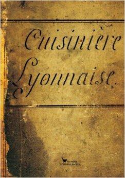 Cuisinire lyonnaise de Stphane Bachs ,Stphane Gaborieau (Prface),Paul Bocuse (Prface) ( 15 juin 2010 )