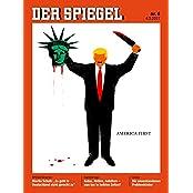 DER SPIEGEL 6/2017: America First