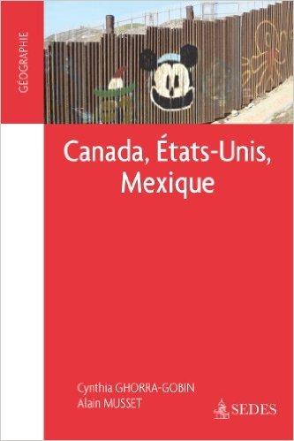 Canada, Etats-Unis, Mexique: CAPES - Agrégation de Alain Musset ,Cynthia Ghorra-Gobin ( 22 août 2012 )