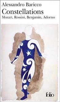 Constellations: Mozart, Rossini, Benjamin, Adorno par Alessandro Baricco