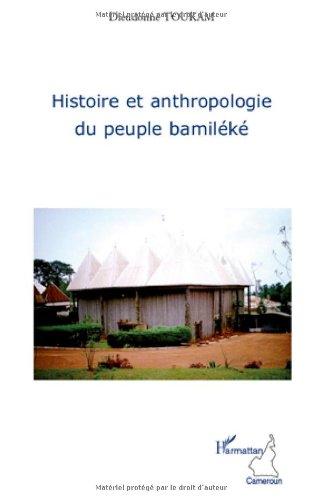 Histoire et anthropologie du peuple bamiléké par Dieudonné Toukam