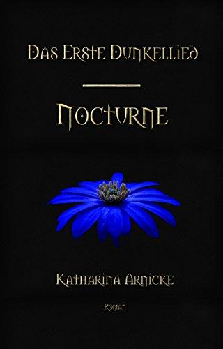 Das Erste Dunkellied - Nocturne (Die Dunkellieder 1)
