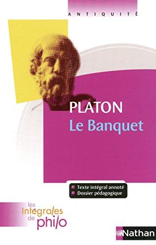 Intégrales de Philo - PLATON, Le Banquet par Bernard Piettre