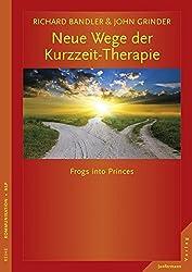 Neue Wege der Kurzzeit-Therapie: Frogs into Princes
