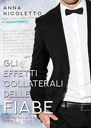 Gli effetti collaterali delle fiabe (Italian Edition)