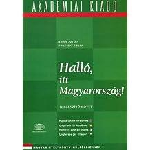 Halló, itt Magyarország! Magyar nyelvkönyv külföldieknek