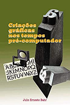 Julio Ernesto Bahr - Criações gráficas nos tempos pré-computador