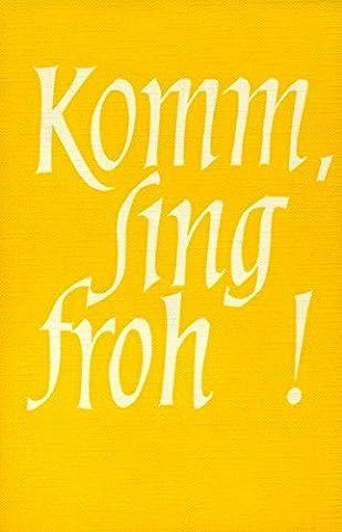 Komm, sing froh!: Chorbuch für gleiche Stimmen