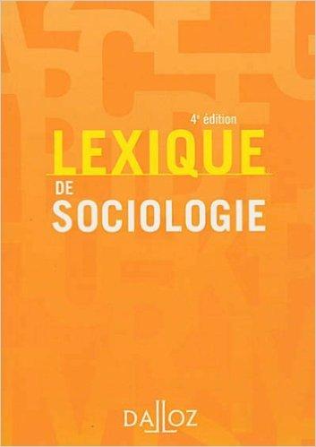 Lexique de sociologie - 3e éd.: Lexiques de Yves Alpe,Alain Beitone,Christine Dollo ( 25 août 2010 )
