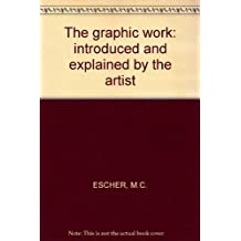 The graphic work: introduced and explained by the artist