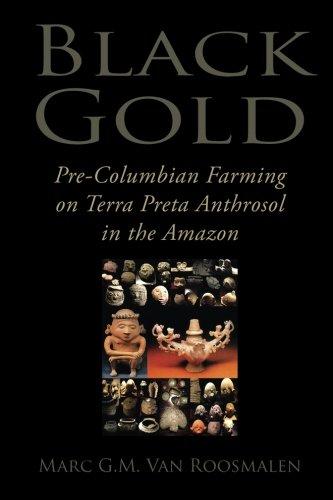 Black Gold: Pre-Columbian Farming on Terra Preta Anthrosol in the Amazon