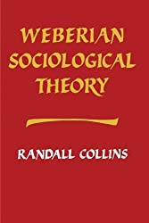 Weberian Sociological Theory (Cambridge Paperback Library) by Randall Collins (1986-02-28)