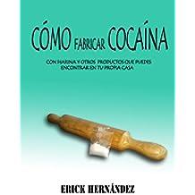 Cómo fabricar cocaína con harina y otros productos que puedes encontrar en tu propia casa