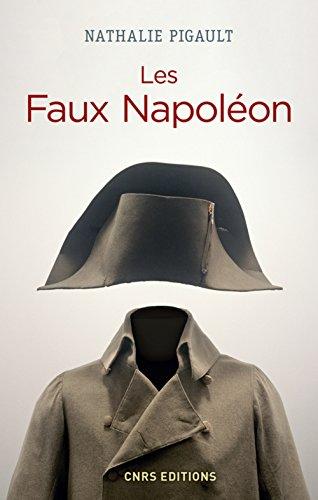 Les faux Napoléon 1815-1823 : Histoires d'imposteurs impériaux