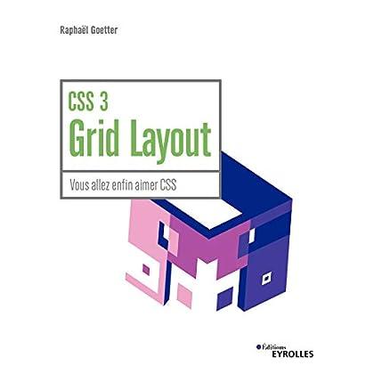CSS 3 Grid Layout: Vous allez enfin aimer CSS