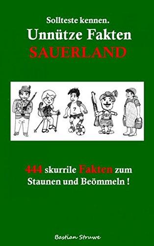 Sollteste kennen. Unnütze Fakten Sauerland: 444 skurrile Fakten zum Staunen und Beömmeln (Mbs-buch)
