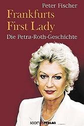 Frankfurts First Lady: Die Petra-Roth-Geschichte