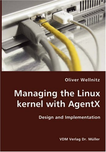 Managing the Linux kernel with AgentX- Design and Implementation por Oliver Wellnitz